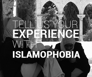 Tell us your experience with islamophobia